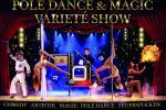 Pole Dance & Magic Varieté Show