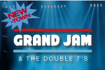 GRAND JAM & THE DOUBLE T'S