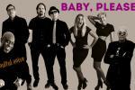 Baby, please