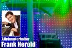 Frank Herold 80€/Std. Kirchweih, Hochzeit, Geburtstag, Feste usw.