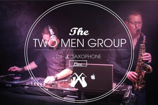 THE TWO MEN GROUP| DJ & SAXOPHONE
