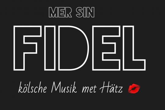 Fidel - Kölsche Musik met Hätz!