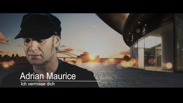 Video: Adrian Maurice I Ich vermisse dich
