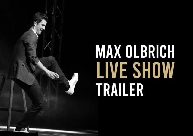 Video: Max Olbrich - Live Show (Trailer)