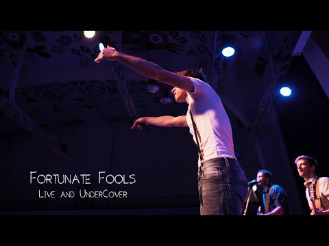 Video: Fortunate Fools - Live And UnderCover