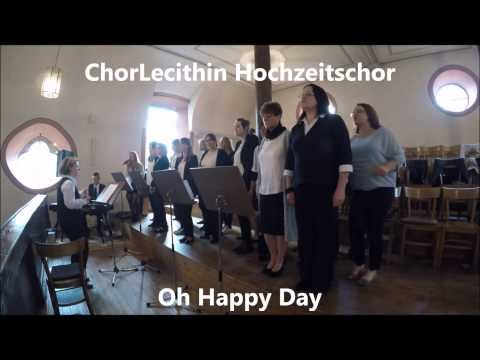 Video: OH HAPPY DAY - CHORLECITHIN HOCHZEITSCHOR
