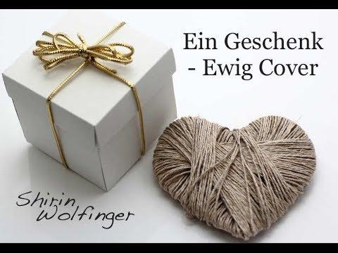 Video: Ein Geschenk - Ewig Cover