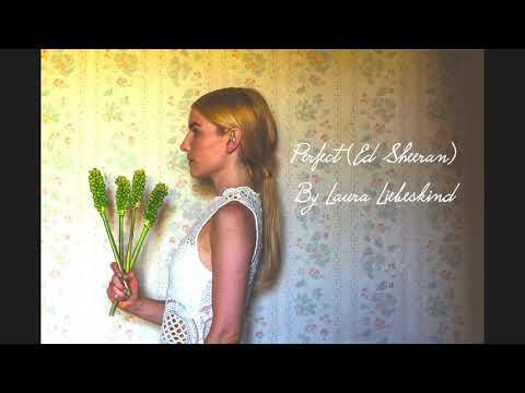 Video: Perfect (Es Sheeran) by Laura Liebeskind