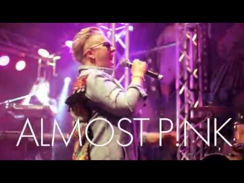 Video: Almost P!NK live 2017