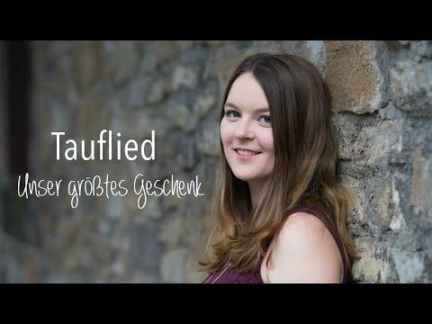 Video: Tauflied: Unser größtes Geschenk - Hannah Stienen