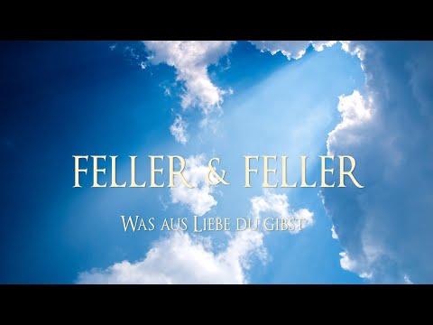 Video: Was aus Liebe Du gibst - Feller & Feller