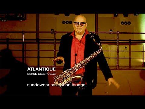 Video: Atlantique (Sundowner Saxophon Lounge)