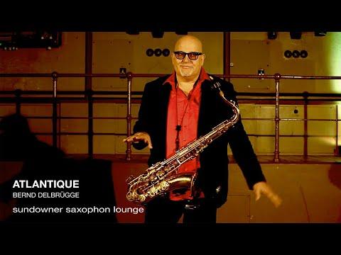 Video: Atlantique (Saxophon Lounge)