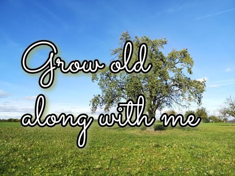 Video: Grow old along with me (John Lennon)