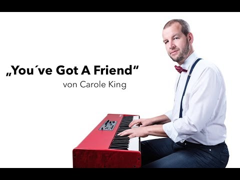 "Video: Piano + Gesang // ""You´ve Got A Friend"" - Short Cover"