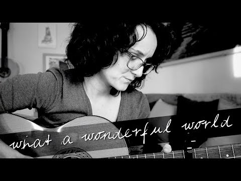 Video: What a wonderful world (Louis Armstrong Cover)