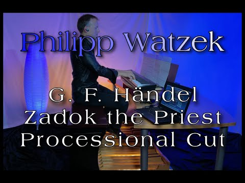 Video: Zadok the Priest