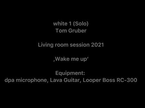 Video: white 1 (Solo) , Tom Gruber , living room session 2021 , ˋWake me upˋ