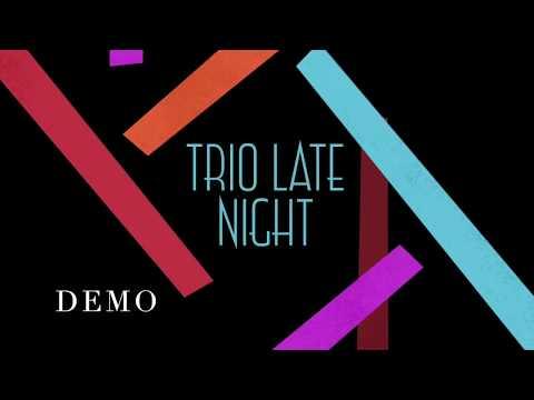 Video: Trio Late Night Demo Mix