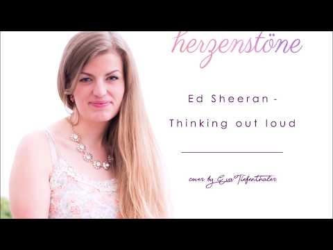 Video: Ed Sheeran - Thinking out loud (Herzenstöne - Eva Tiefenthaler)