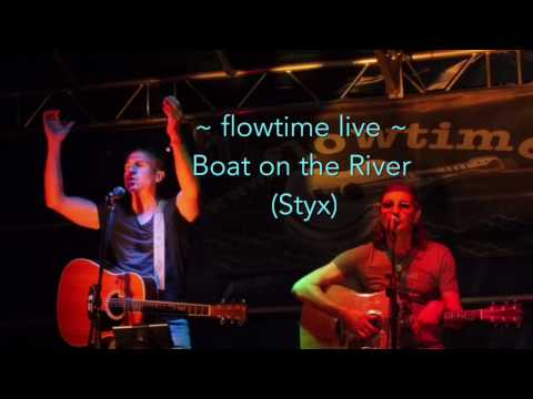 Video: flowtime live - Boat on the River (Styx)